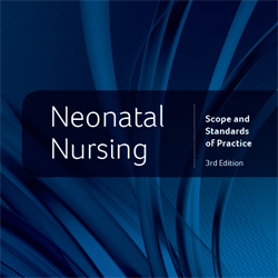 Neonatal Nursing: Scope and Standards of Practice, 3rd Edition