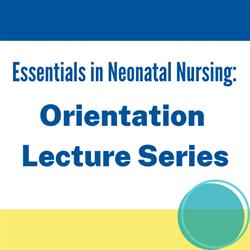 Essentials of Neonatal Nursing - Orientation Lecture Series Module 2: Gastroenterology Issues - Streaming Video