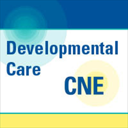 Developmental Care CNE Module 10 - Achieving Success in Supporting Parents and Families in the Neonatal Intensive Care Unit