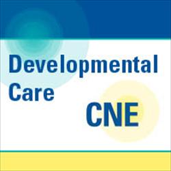 Developmental Care CNE Module 3 - Quality Indicators: Using the Universe of Developmental Care