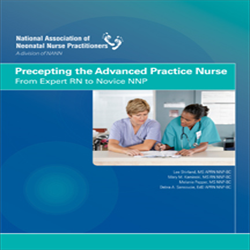 Precepting the Advanced Practice Nurse: From Expert RN to Novice NNP
