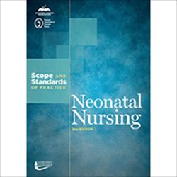 Neonatal Nursing: Scope & Standards of Practice 2nd Ed