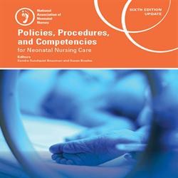 Policies, Procedures, and Competencies for Neonatal Nursing Care, Sixth Edition