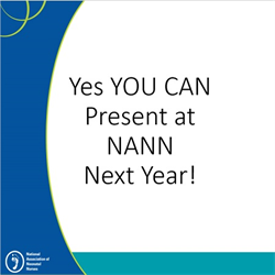 Yes, YOU CAN Present at NANN Next Year!