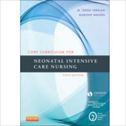 Core Curriculum for Neonatal Intensive Care Nursing, 5th Ed